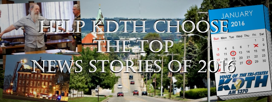 Help AM 1370 KDTH Choose the Top Tri-State News Stories of 2016!
